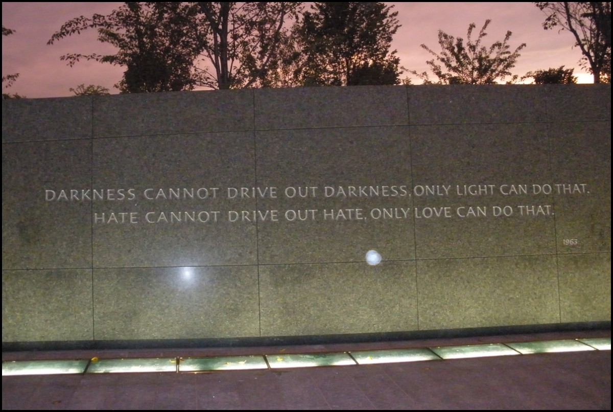 Martin Luther King Jr Memorial Quote - Darkness cannot drive out darkness, only light can do that. Hate cannot drive out hate, only love can do that.