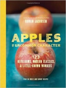 Apples of Uncommon Character - Heirlooms, Modern Classics, and Little-Known Wonders