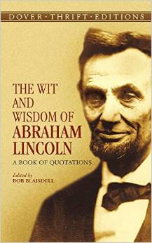 The Wit and Wisdom of Abraham Lincoln - A Book of Quotations (Dover Thrift Editions)