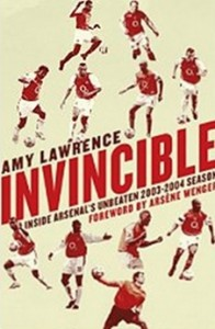 Invincible - Inside Arsenal's Unbeaten 2003-2004 Season [Kindle Edition]