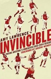 Invincible - Inside Arsenal's Unbeaten 2003-2004 Season [Kindle Edition]