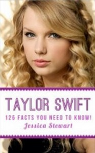 Taylor Swift - 125 Facts You Need to Know! [Kindle Edition]