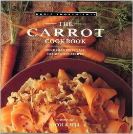 The Carrot Cookbook - More Than Sixty Easy, Imaginative Recipes (Basic Ingredients)