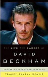 The Life and Career of David Beckham - Football Legend, Cultural Icon