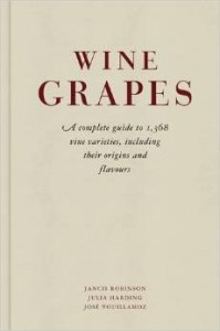 Wine Grapes - A Complete Guide to 1,368 Vine Varieties, Including Their Origins and Flavours