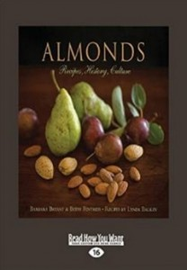 Almonds - Recipes, History, Culture [Kindle Edition]