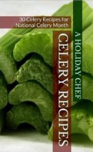 Celery Recipes - 30 Celery Recipes for National Celery Month
