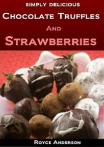 Chocolate Truffles and Strawberries - Easy, Homemade Chocolate Gifts