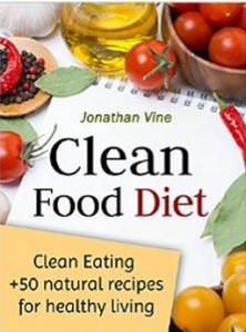 Clean Food Diet - Avoid processed foods and eat clean with few simple lifestyle changes