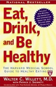 Eat, Drink, and Be Healthy - The Harvard Medical School Guide to Healthy Eating