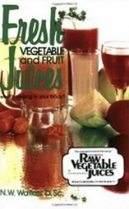 Fresh Vegetable and Fruit Juices [Kindle Edition]
