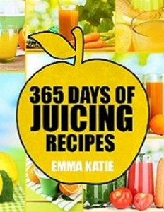 Juicing - 365 Days of Juicing Recipes