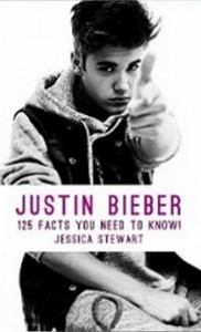 Justin Bieber - 125 Facts You Need To Know! [Kindle Edition]
