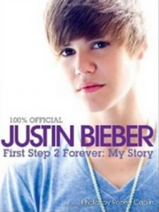 Justin Bieber - First Step 2 Forever [Kindle Edition]