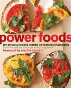Power Foods - 150 Delicious Recipes with the 38 Healthiest Ingredients