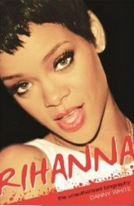 Rihanna - The Unauthorized Biography [Kindle Edition]