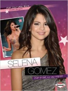 Selena Gomez - Pop Star and Actress (Pop Culture BIOS)
