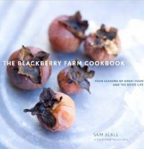 The Blackberry Farm Cookbook - Four Seasons of Great Food and the Good Life