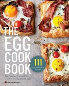 The Egg Cookbook - The Creative Farm-to-Table Guide to Cooking Fresh Eggs