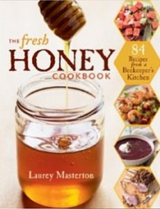 The Fresh Honey Cookbook - 84 Recipes from a Beekeeper's Kitchen
