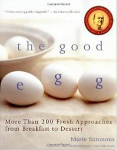 The Good Egg - More than 200 Fresh Approaches from Breakfast to Dessert