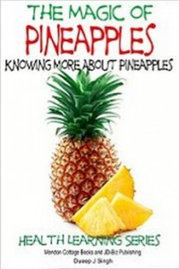 The Magic of Pineapples - Knowing More About Pineapples