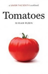 Tomatoes - a Savor the South® cookbook (Savor the South Cookbooks)