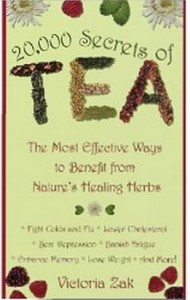 20,000 Secrets of Tea - The Most Effective Ways to Benefit from Nature's Healing Herbs