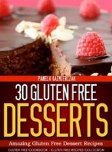30 Gluten Free Desserts - Amazing Gluten Free Dessert Recipes