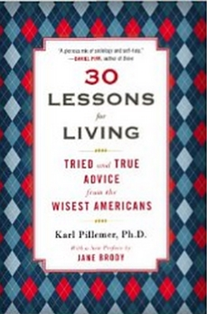 30 Lessons for Living - Tried and True Advice from the Wisest Americans