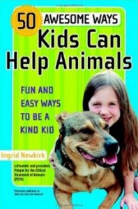 50 Awesome Ways Kids Can Help Animals - Fun and Easy Ways to be a Kind Kid