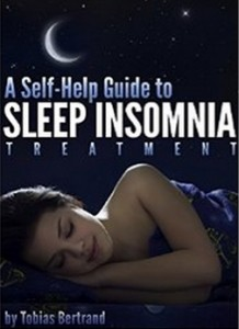 A Self-Help Guide to Sleep Insomnia Treatment - Discover How to Treat & Beat Insomnia Today and Learn What Causes Insomnia to Begin With