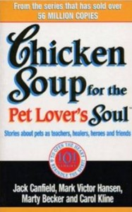Chicken Soup For The Pet Lovers Soul - Stories about pets as teachers, healers, heroes and friends