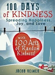 Crafts & Hobbies - 100 Days of Kindness - Spreading Happiness, Joy, and Love with 100 Acts of Random Kindness!