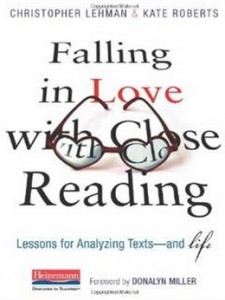 Falling in Love with Close Reading - Lessons for Analyzing Texts--and Life