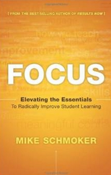 Focus - Elevating the Essentials to Radically Improve Student Learning