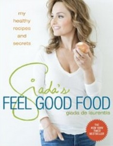 Giada's Feel Good Food - My Healthy Recipes and Secrets