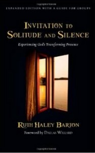 Invitation to Solitude and Silence - Experiencing God's Transforming Presence