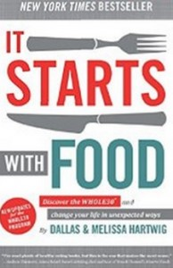 It Starts With Food - Discover the Whole30 and Change Your Life in Unexpected Ways
