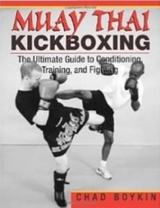 Muay Thai Kickboxing - The Ultimate Guide To Conditioning, Training, And Fighting