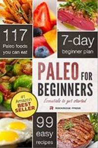 Paleo for Beginners - Essentials to Get Started with the Paleo Diet