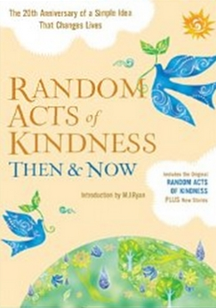 Random Acts of Kindness Then and Now - The 20th Anniversary of a Simple Idea That Changes Lives