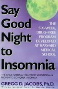 Say Good Night to Insomnia - The Six-Week, Drug-Free Program Developed At Harvard Medical School