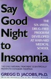Say Good Night to Insomnia - The Six-Week, Drug-Free Program Developed At Harvard Medical School