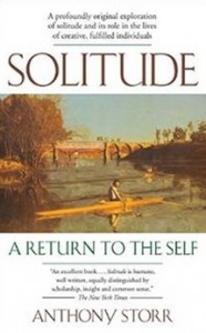 Solitude - A Return to the Self by Anthony Storr