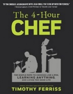 The 4-Hour Chef - The Simple Path to Cooking Like a Pro, Learning Anything, and Living the Good Life