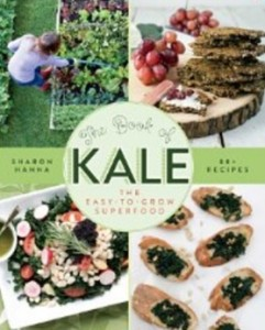 The Book of Kale - The Easy-to-Grow Superfood, 80+ Recipes