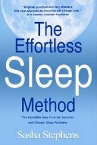 The Effortless Sleep Method - The Incredible New Cure for Insomnia and Chronic Sleep Problems