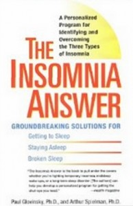 The Insomnia Answer - A Personalized Program for Identifying and Overcoming the Three Types ofInsomnia