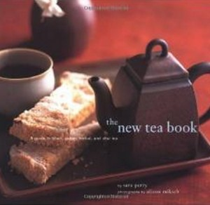 The New Tea Book - A Guide to Black, Green, Herbal, and Chai Tea